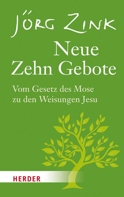 Neue Zehn Gebote als Buch von Jörg Zink