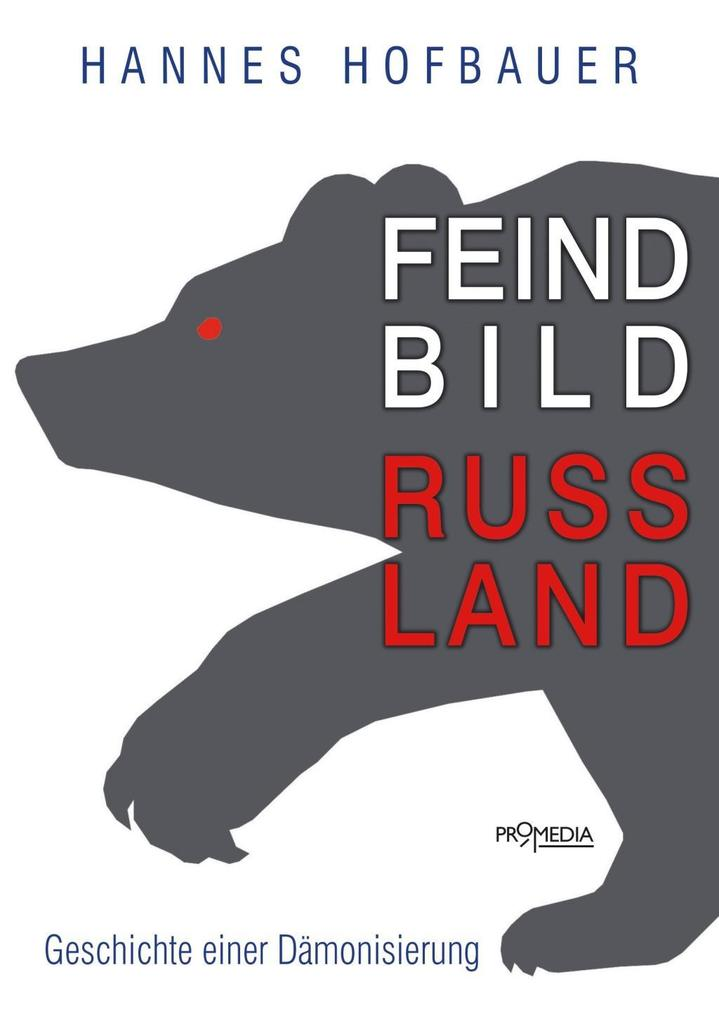 Feindbild Russland als Buch von Hannes Hofbauer