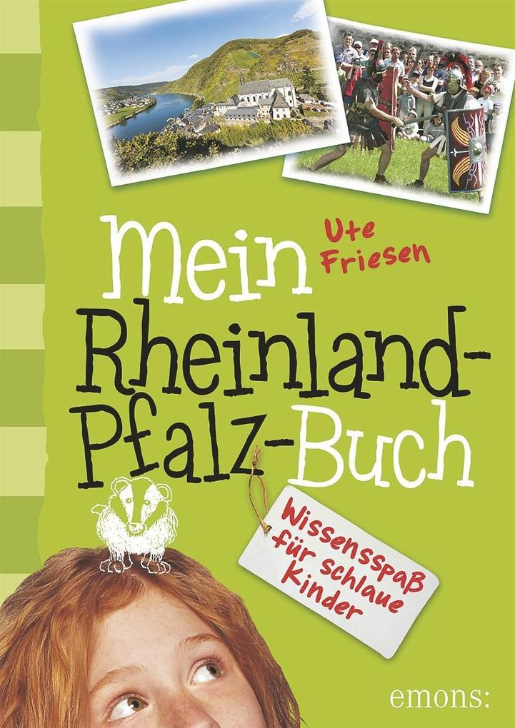 Mein Rheinland-Pfalz-Buch als Buch von Ute Friesen