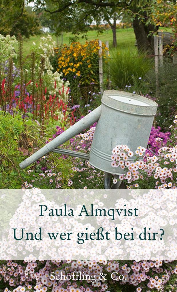 Und wer gießt bei dir? als Buch von Paula Almqvist