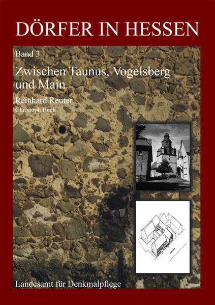 Dörfer in Hessen 3. Zwischen Taunus, Vogelsberg und Main als Buch