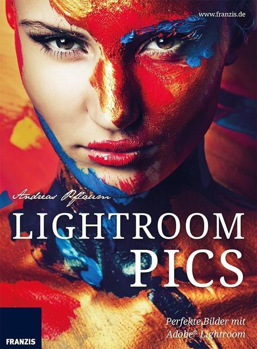 Lightroom Pics als Buch von Andreas Pflaum