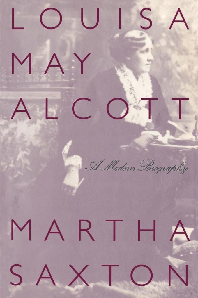 Louisa May Alcott: A Modern Biography als Taschenbuch