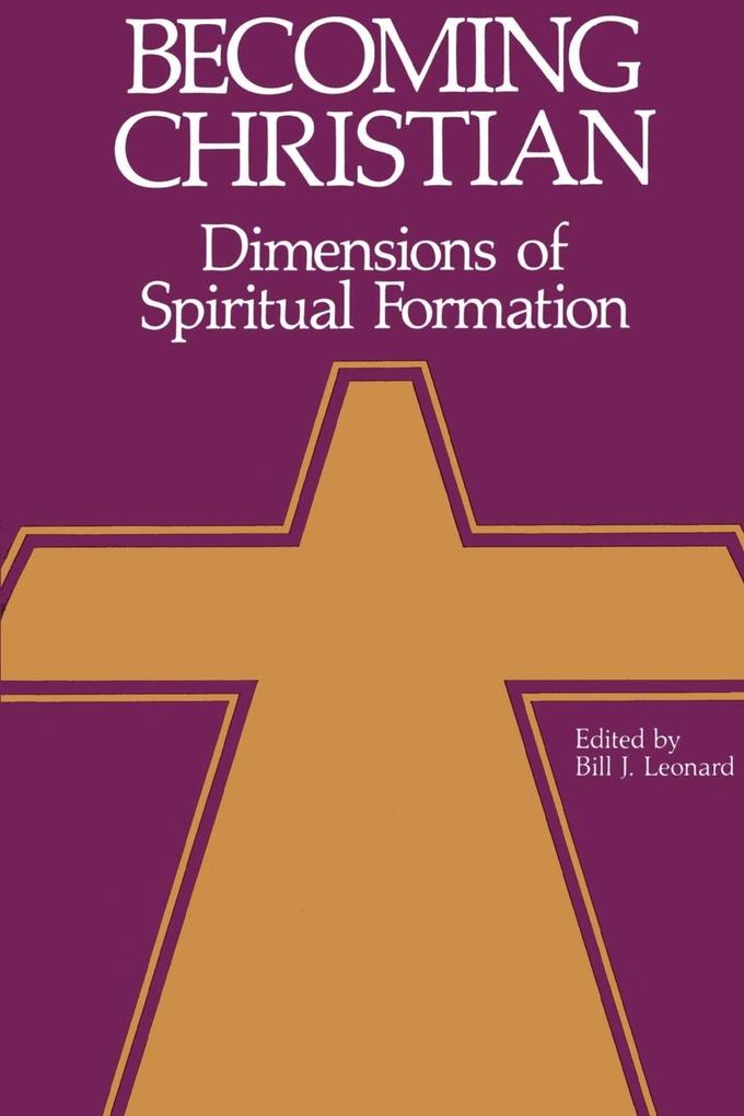 Becoming Christian: Dimensions of Spiritual Formation als Taschenbuch
