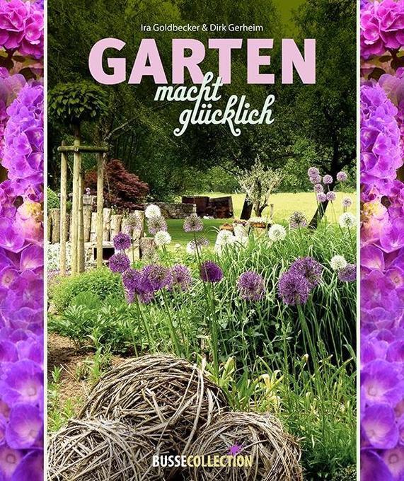 Ein Garten macht glücklich als Buch von Ira Gol...