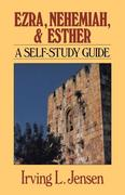 Ezra, Nehemiah, and Esther: A Self-Study Guide