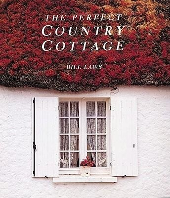 The Perfect Country Cottage als Buch (gebunden)