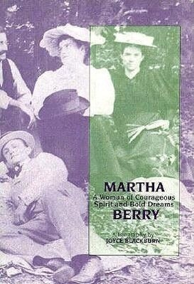 Martha Berry: A Woman of Courageous Spirit and Bold Dreams als Taschenbuch