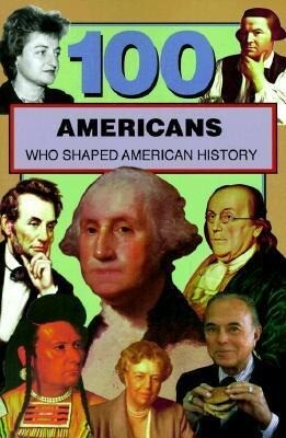 100 Americans Who Shaped American History (100 Series) als Taschenbuch