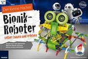 Der kleine Hacker: Bionik-Roboter selber bauen und erleben