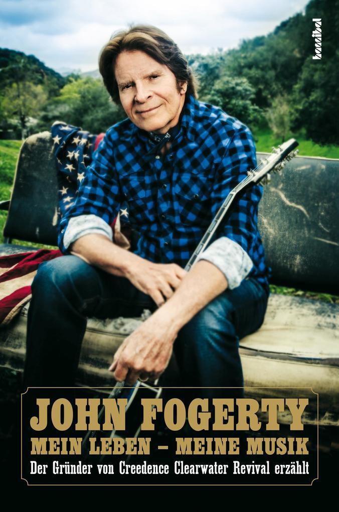 Mein Leben - Meine Musik als Buch von John Fogerty