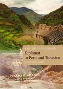 Diplomat in Peru und Tunesien