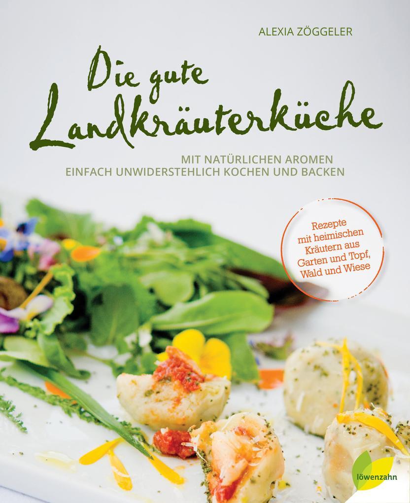 Die gute Landkräuterküche als Buch