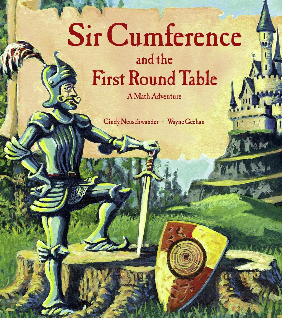 Sir Cumference and the First Round Table: A Math Adventure als Buch