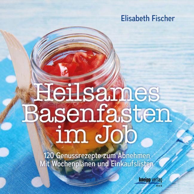 Heilsames Basenfasten im Job als Buch von Elisa...