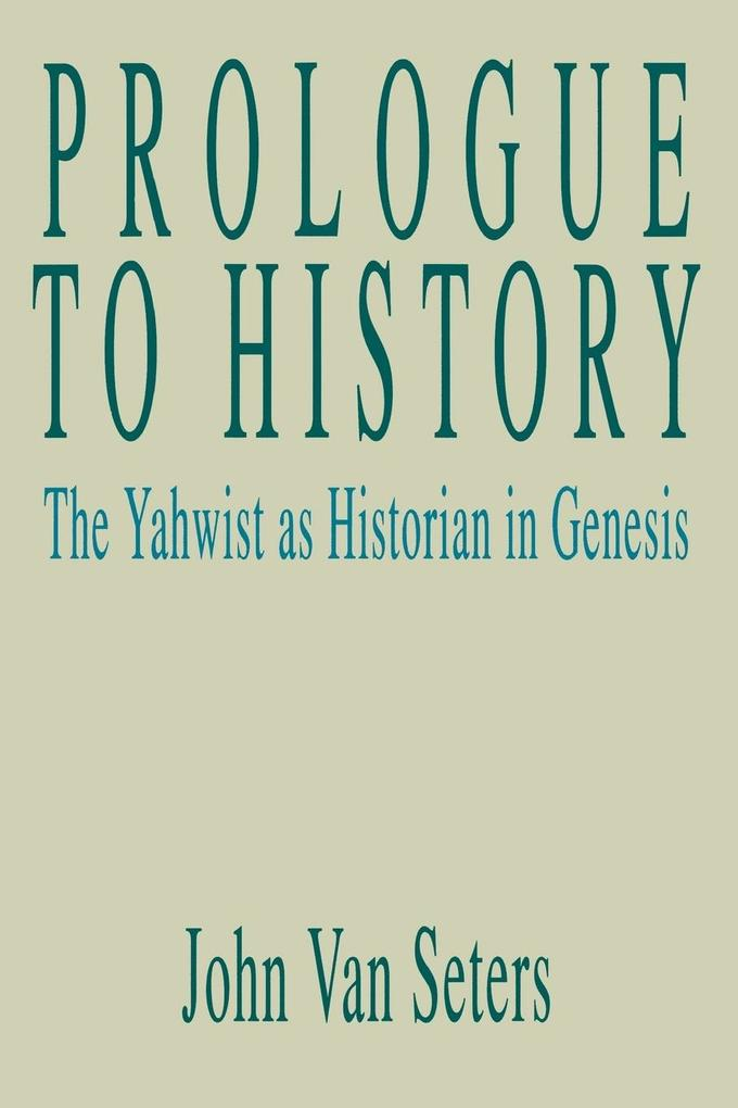 Prologue to History: The Yahwist as Historian in Genesis als Taschenbuch