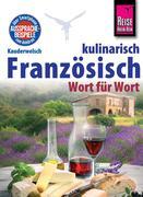 Reise Know-How Kauderwelsch Französisch kulinarisch Wort für Wort: Kauderwelsch-Sprachführer Band 134