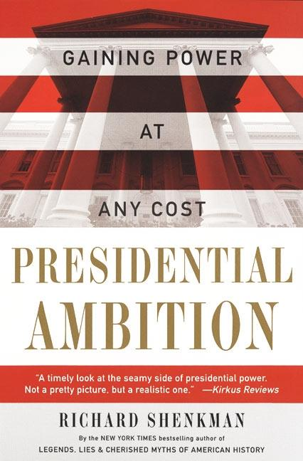 Presidential Ambition: Gaining Power at Any Cost als Taschenbuch