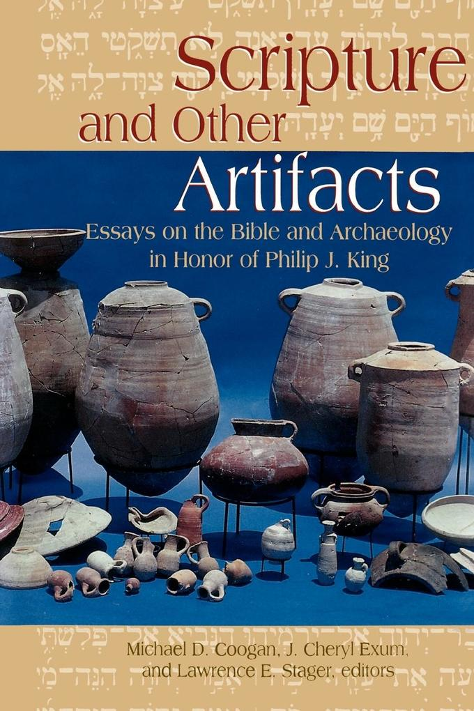 Scripture and Other Artifacts: Essays on the Bible and Archaeology in Honor of Philip J. King als Taschenbuch