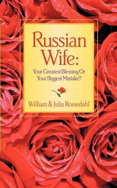 Russian Wife: Your Greatest Blessing or Your Biggest Mistake? als Taschenbuch