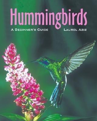 Hummingbirds: A Beginner's Guide als Taschenbuch
