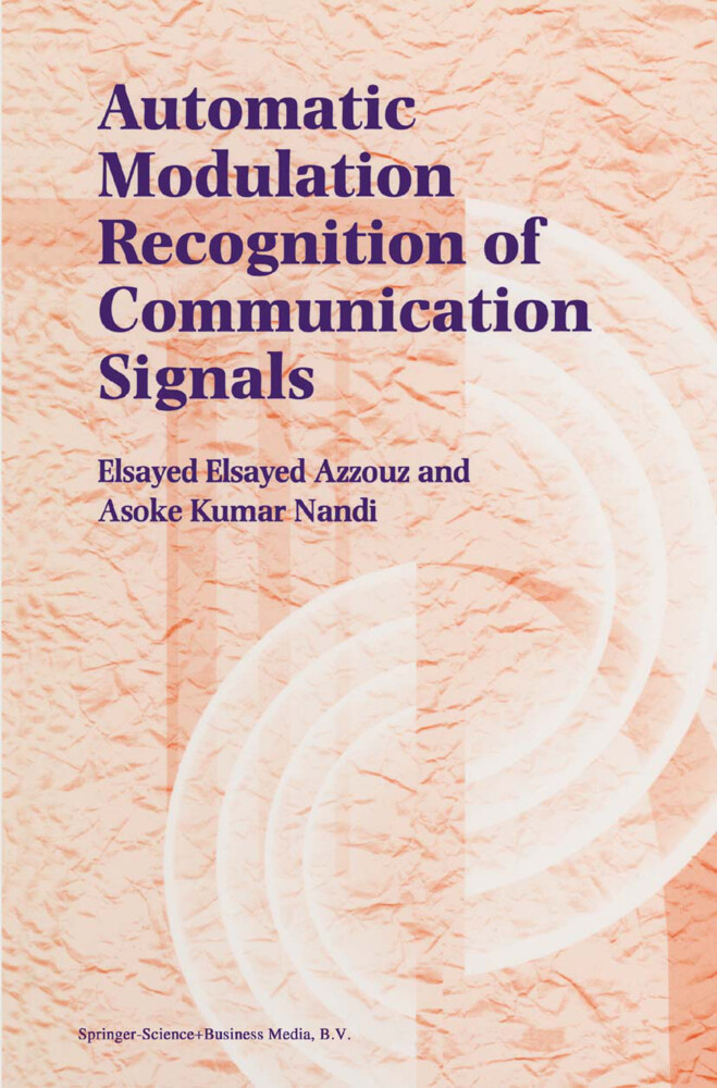 Automatic Modulation Recognition of Communication Signals als Buch