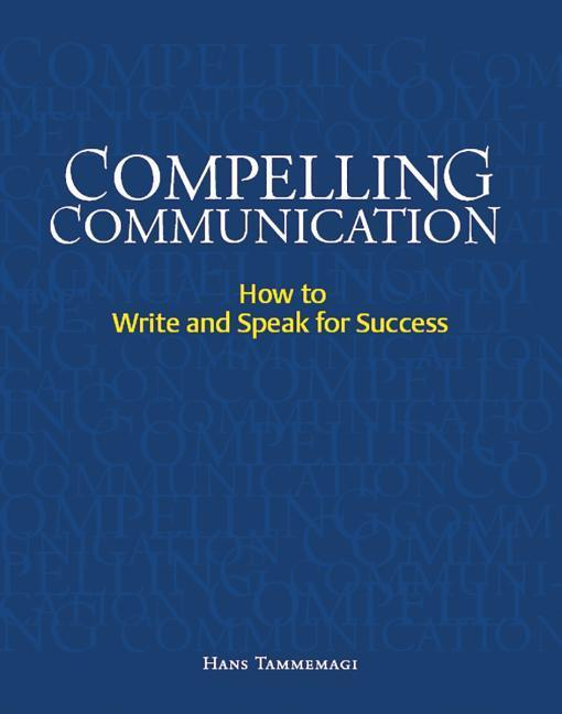 Compelling Communication: How to Write and Speak for Success als Taschenbuch