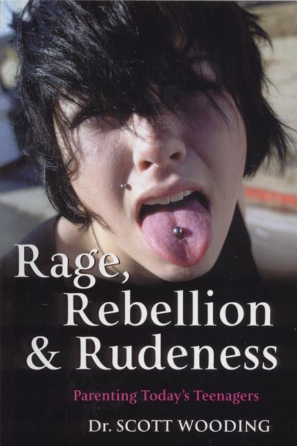 Rage, Rebellion & Rudeness: Parenting Teenagers in the New Millennium als Taschenbuch