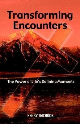Transforming Encounters: The Power of Life's Defining Moments als Taschenbuch
