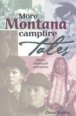 More Montana Campfire Tales: Fifteen Historical Narratives als Taschenbuch