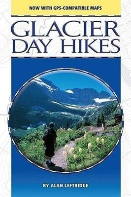 Glacier Day Hikes: Now with GPS Compatible Maps als Taschenbuch