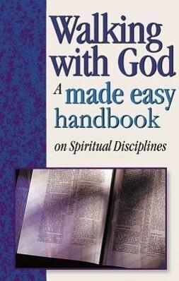 Walking with God: A Made Easy Handbook on Spiritual Disciplines als Taschenbuch