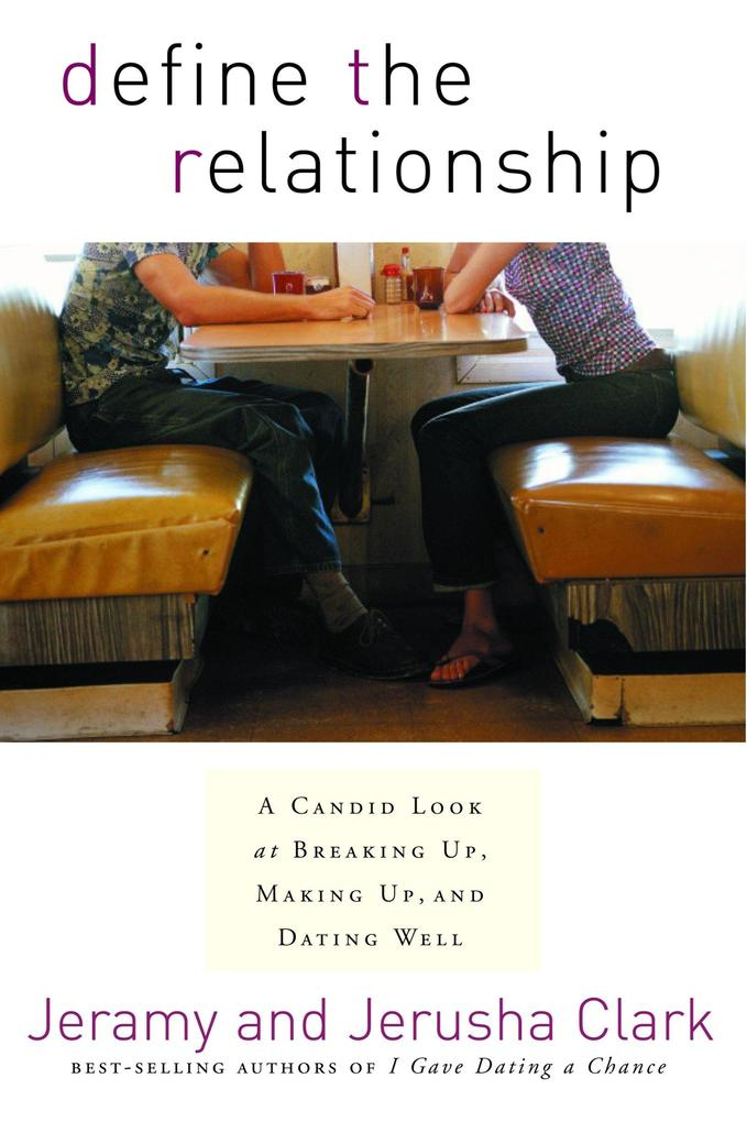 Define the Relationship: A Candid Look at Breaking Up, Making Up, and Dating Well als Taschenbuch