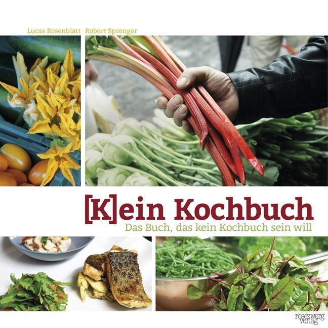 Kein Kochbuch als Buch von Lucas Rosenblatt, Ro...