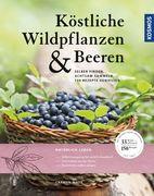 Köstliche Wildpflanzen und Beeren