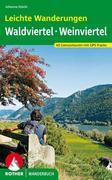 Leichte Wanderungen. Genusstouren im Wald- und Weinviertel