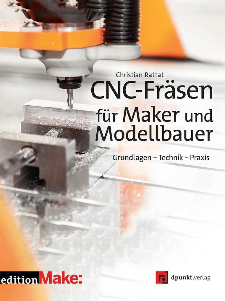 CNC-Fräsen für Maker und Modellbauer als Buch v...