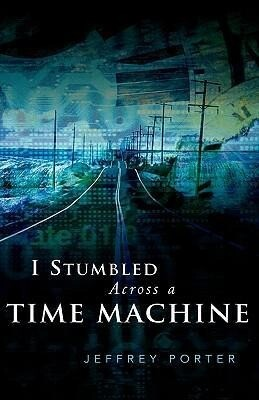I Stumbled Across a Time Machine als Taschenbuch