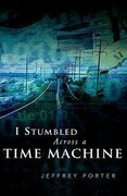 I Stumbled Across a Time Machine