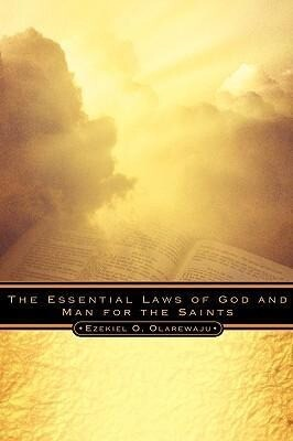 The Essential Laws of God and Man for the Saints als Buch