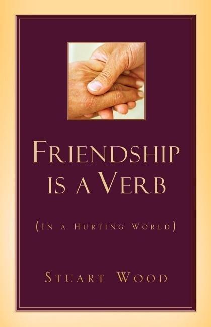 Friendship Is a Verb (in a Hurting World als Taschenbuch