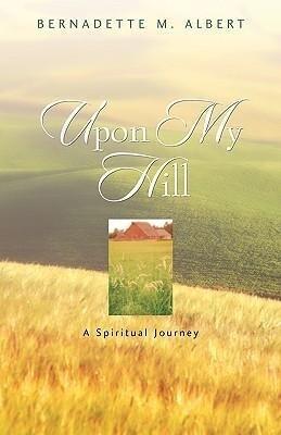 Upon My Hill, a Spiritual Journey als Taschenbuch