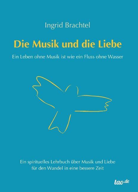 Die Musik und die Liebe als Buch von Ingrid Bra...