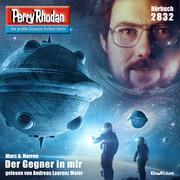 Perry Rhodan 2832: Der Gegner in mir