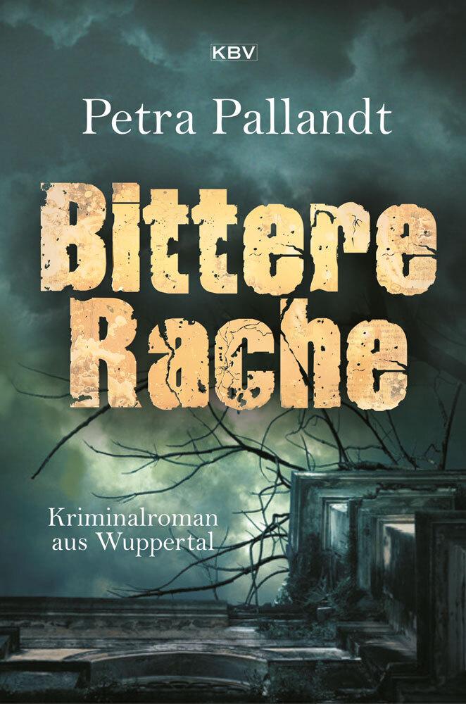 Bittere Rache als Taschenbuch von Petra Pallandt