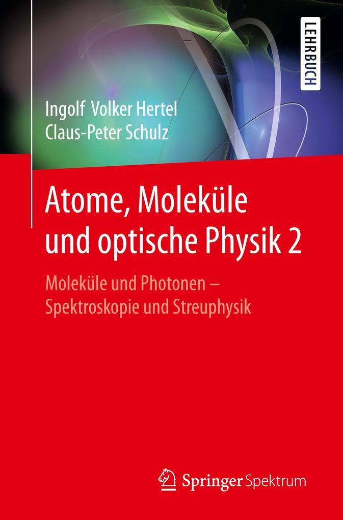 Atome, Moleküle und optische Physik 2 als Buch ...