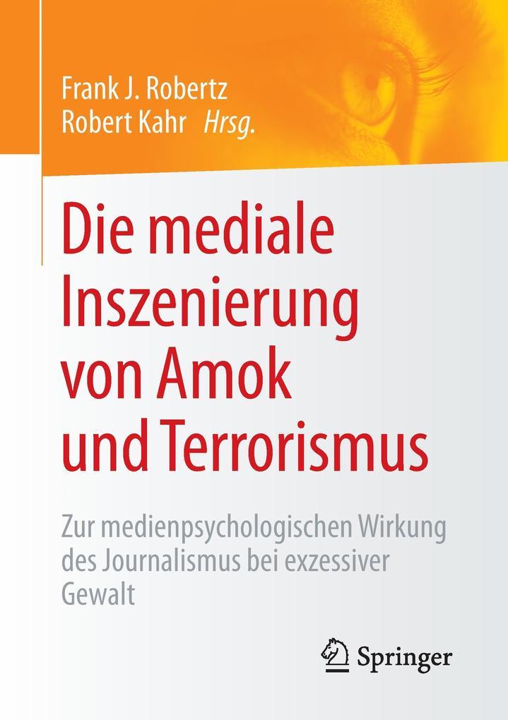 Die mediale Inszenierung von Amok und Terrorism...