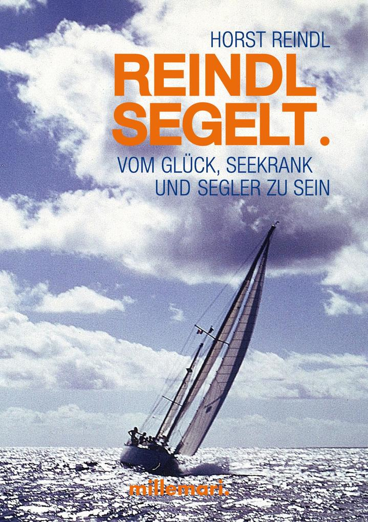 Reindl segelt als eBook Download von Horst Reindl