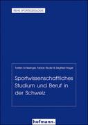 Sportwissenschaftliches Studium und Beruf in der Schweiz