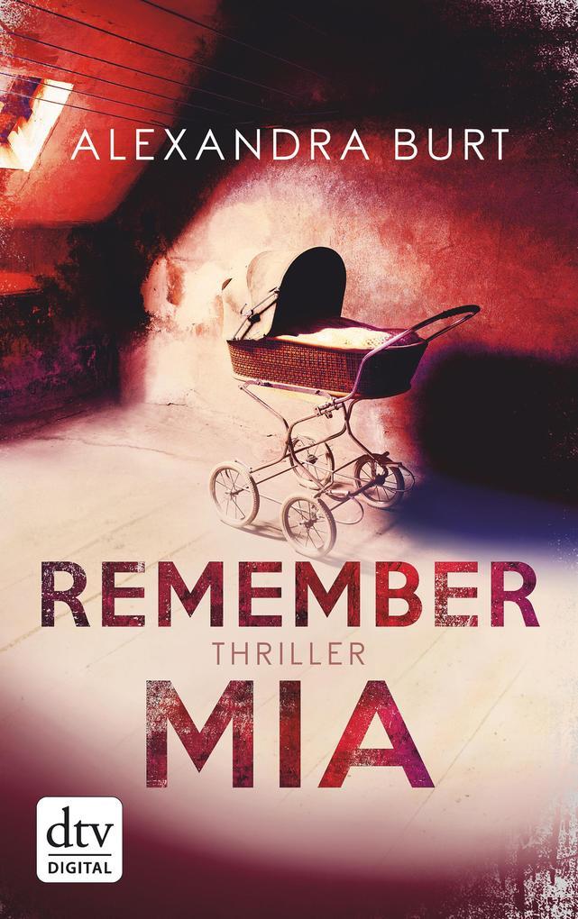 Remember Mia als eBook Download von Alexandra Burt